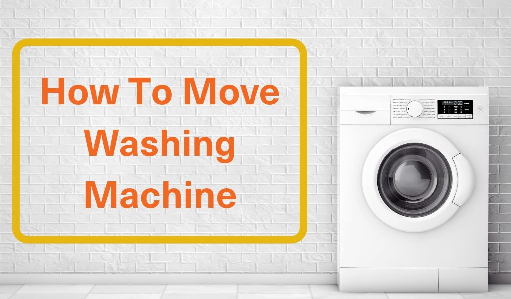 how to move a washing machine