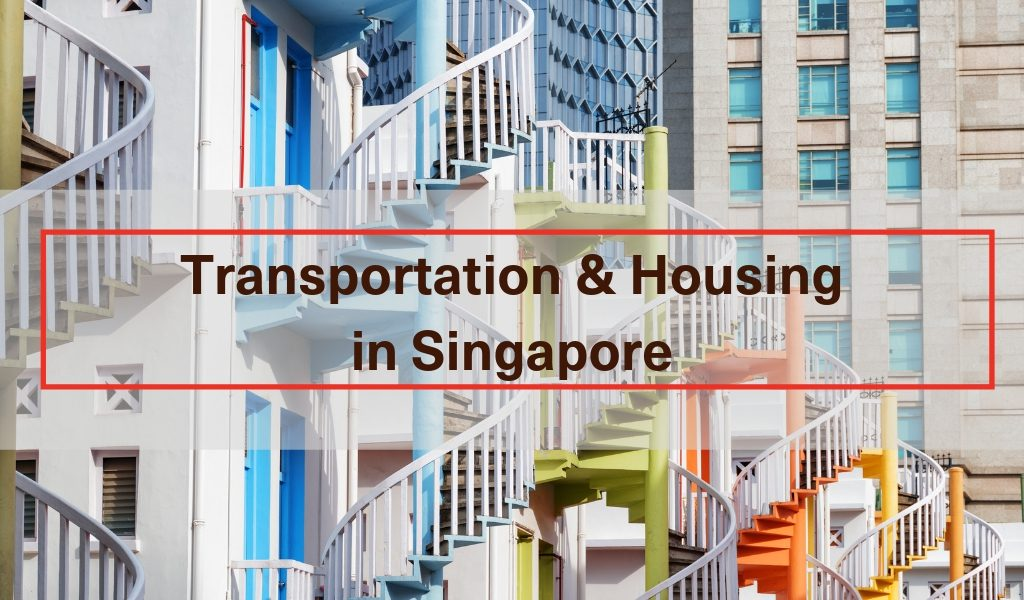 Transportation and Housing in Singapore